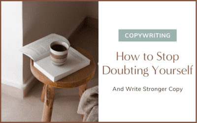 How to Stop Doubting Yourself and Write Stronger Copy